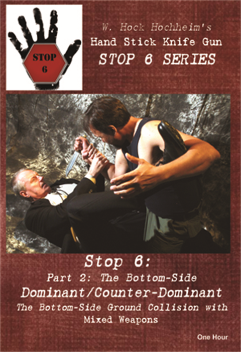 Hock Hochheim - Stop 6 of the Stop 6 Series - Theme - Dominant Counter-Dominant Fight Training