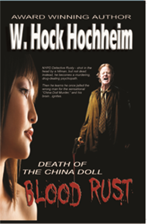 Blood Rust! - Death of China Doll - Police Thriller by Hock Hochheim