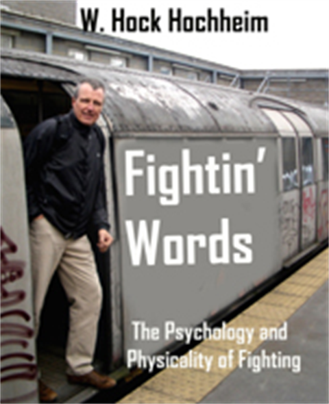 Ebook: Fightin' Words - The Psychology and Physicality of Fighting