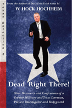 Police Book - Dead Right There! by W. Hock Hochheim