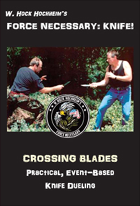 Knife Dueling - Crossing Blades! Training Film by Hock Hochheim