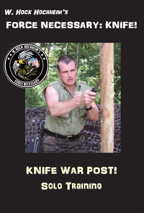 Knife War Post Solo Combat Training - Training Film by Hock Hochheim
