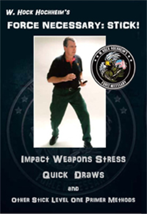 Stick - Basic Impact Weapon Primer - Training Film by Hock Hochheim