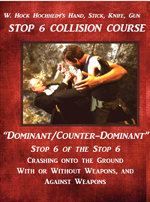 Stop 6 Collision Course: Stop 6 Ground Fight, Dominant-Counter-Dominant By Hock
